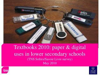Textbooks 2010: paper & digital uses in lower secondary schools (TNS Sofres/Savoir Livre survey)