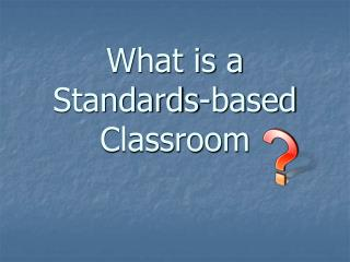 What is a Standards-based Classroom