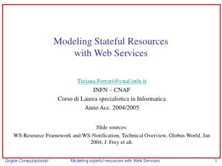 Modeling Stateful Resources  with Web Services
