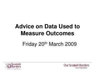 Advice on Data Used to Measure Outcomes