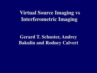 Virtual Source Imaging vs Interferometric Imaging