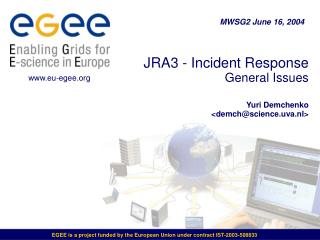 JRA3 - Incident Response  General Issues Yuri Demchenko <demch@science.uva.nl>