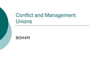 Conflict and Management: Unions