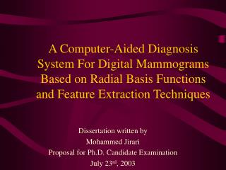 Dissertation written by Mohammed Jirari Proposal for Ph.D. Candidate Examination July 23 rd , 2003