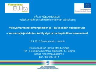 Projektipäällikkö Hanna-Mari Lempola  Työ- ja elinkeinoministeriö, Mikonkatu 4, Helsinki