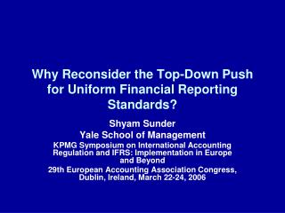 Why Reconsider the Top-Down Push for Uniform Financial Reporting Standards?