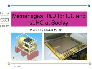 Micromegas R&D for ILC and sLHC at Saclay