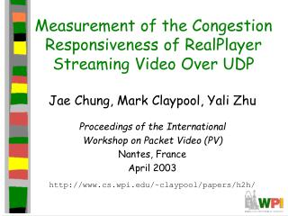 Measurement of the Congestion Responsiveness of RealPlayer Streaming Video Over UDP