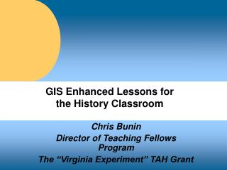 GIS Enhanced Lessons for  the History Classroom