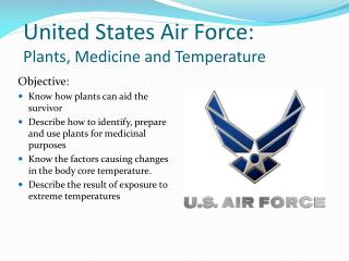 United States Air Force:  Plants, Medicine and Temperature