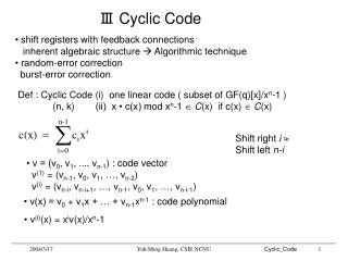 • v = (v 0 , v 1 , ..., v n-1 ) : code vector   v (1)  = (v n-1 , v 0 , v 1 , …, v n-2 )