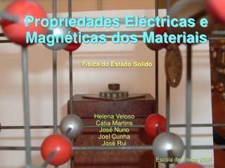 Propriedades Eléctricas e Magnéticas dos Materiais
