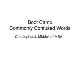 Boot Camp Commonly Confused Words