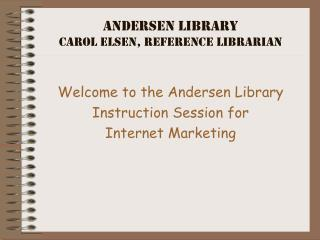 Andersen Library Carol Elsen, Reference Librarian