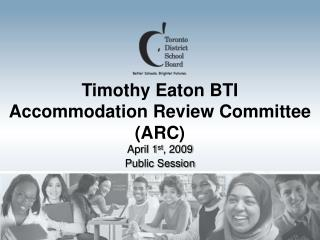 Timothy Eaton BTI Accommodation Review Committee (ARC)