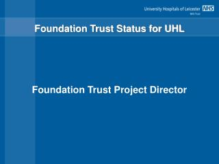 Foundation Trust Status for UHL
