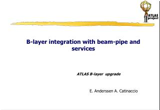 B-layer integration with beam-pipe and services