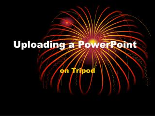 Uploading a PowerPoint