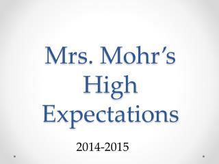 Mrs. Mohr's High Expectations