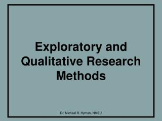 Exploratory and Qualitative Research Methods