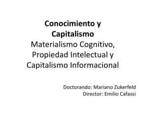 Doctorando: Mariano Zukerfeld Director: Emilio Cafassi