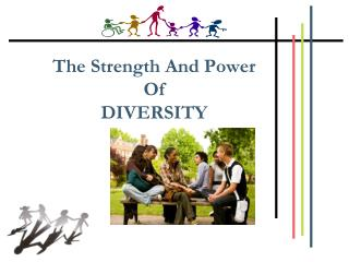 The Strength And Power  Of  DIVERSITY