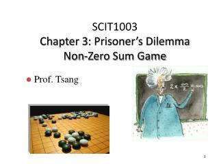 SCIT1003 Chapter 3 : Prisoner's Dilemma  Non-Zero  Sum Game