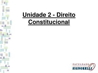 Unidade 2 - Direito Constitucional