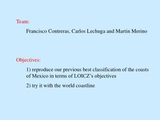 Team: Francisco Contreras, Carlos Lechuga and Martin Merino Objectives: