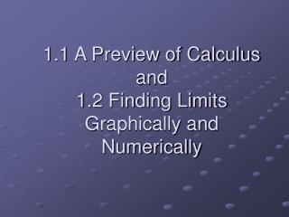1.1 A Preview of Calculus  and  1.2 Finding Limits Graphically and Numerically