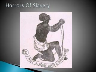 Horrors Of Slavery