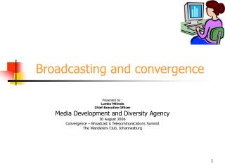 Broadcasting and convergence