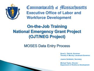 On-the-Job Training National Emergency Grant Project (OJT/NEG Project)  MOSES Data Entry Process