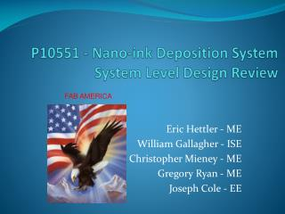 P10551 - Nano-ink Deposition System System Level Design Review