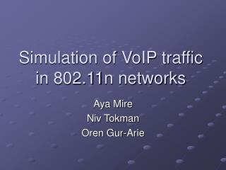 Simulation of VoIP traffic in 802.11n networks