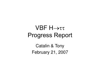 VBF H  tt Progress Report
