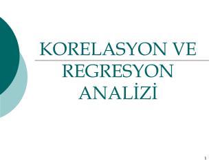 KORELASYON VE REGRESYON ANALİZİ