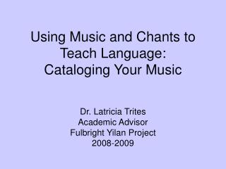 Using Music and Chants to Teach Language:  Cataloging Your Music