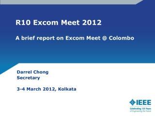 R10 Excom Meet 2012 A brief report on Excom Meet @ Colombo
