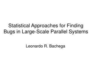 Statistical Approaches for Finding Bugs in Large-Scale Parallel Systems