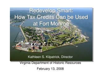 Redevelop Smart:  How Tax Credits Can be Used  at Fort Monroe