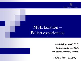 MSE taxation –  Polish experiences