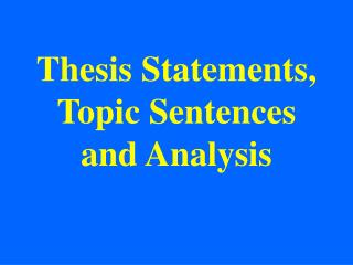 Thesis Statements, Topic Sentences and Analysis
