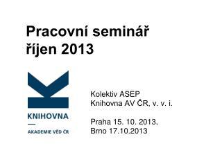 Pracovní seminář  říjen 2013