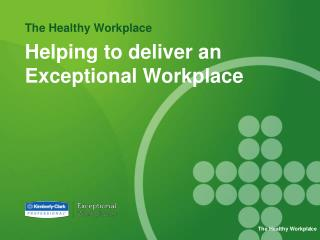 Helping to deliver an Exceptional Workplace