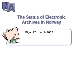 The Status of Electronic Archives in Norway