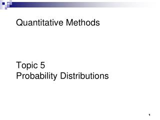 Quantitative Methods Topic 5 Probability Distributions