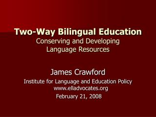 Two-Way Bilingual Education Conserving and Developing  Language Resources
