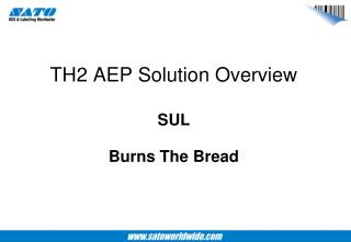 TH2 AEP Solution Overview SUL Burns The Bread