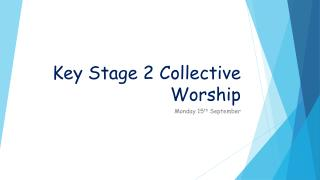 Key Stage 2 Collective Worship